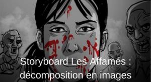 Storyboard Les Affamés _ décomposition en images